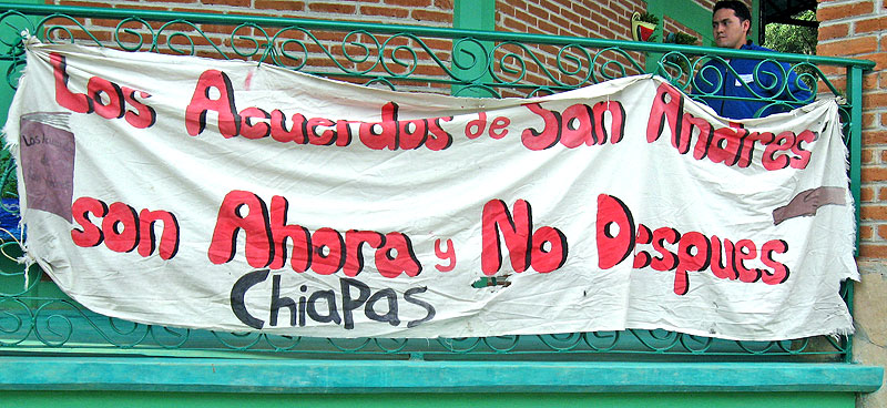 "Banner ""The San Andrés Accords for now, not later"" © SIPAZ"