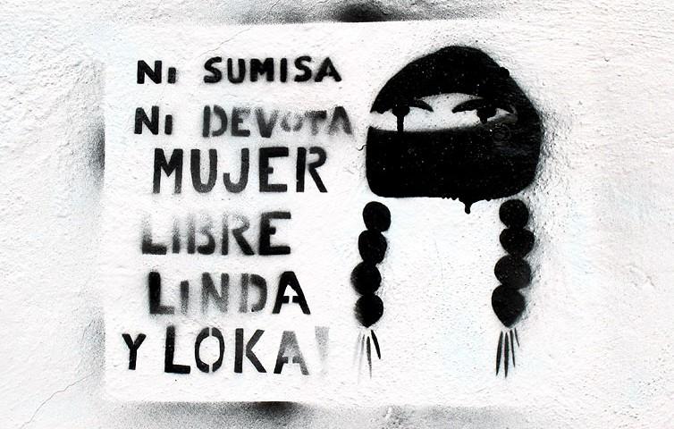 """Not submissive, nor devout, free woman, beautiful, mad,"" graffiti in San Cristobal de Las Casas© SIPAZ"