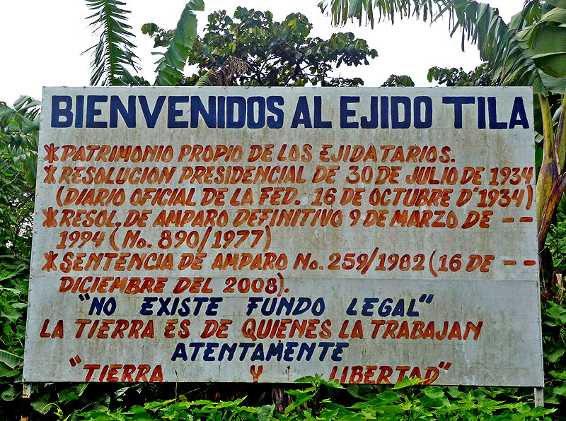 "Banner at the entrance ofTila ""Welcome to the Tila ejido, land of the ejidatarios"" © SIPAZ"