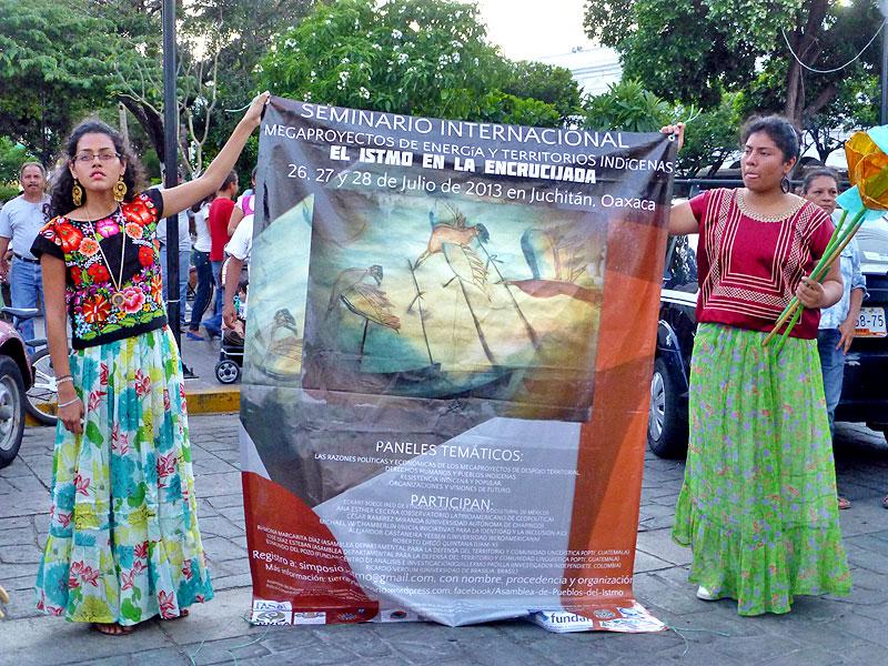 """Seminario Internacional """"Megaproyectos de energía y territorios indígenas. El Istmo en la encrucijada"""" Juchitán de Zaragoza, Oaxaca, 26, 27 y 28 de julio de 2013 © SIPAZ"""